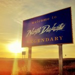 Welcome to LEGENDARY North Dakota